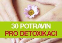 Náhled 30 druhů potravin pro přirozenou detoxikaci